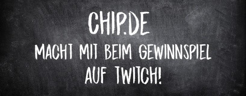 Twitch Gewinnspiel mit Chip.de